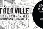 Agenda : Le Droit à la ville, quelles place pour le droit dans nos sociétés contemporaines urbanisées ? Samedi 1er avril de 15h à 23h