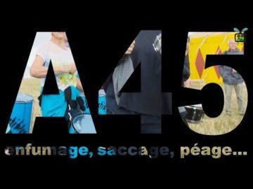 A45 enfumage, saccage, péage