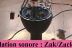 Agenda : Installation sonore – Zak – Zackie Oh (par Laurent Grappe)